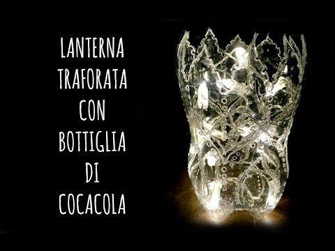 Riciclare una BOTTIGLIA DI COCA-COLA e trasformarla in una lanterna (Riciclo creativo) Arte per Te - YouTube