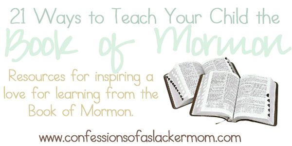 21 Ways to Teach Your Child the Book of MormonStudy Guide, Book Of Mormons, Helpful Children, Mormons Study, Helpful Teaching, Awesome Ideas, Teaching Children, Children Understand, Slackers Mom