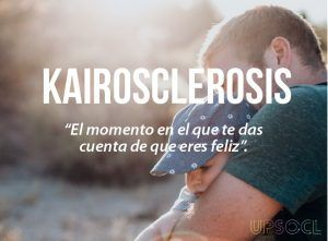 'Kairoclerosis' El momento en el que te das cuenta que eres feliz