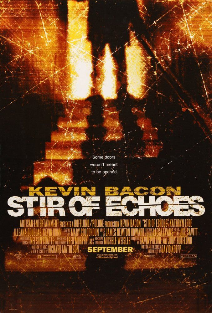 Stir of Echoes  (1999)  R  After being hypnotized by his sister (Illeana Douglas) at a party, Tom (Kevin Bacon) begins seeing visions of a girl's ghost (Jennifer Morison).  The visions become more frequent, and it is very evident that the ghost wants one thing from Tom, for him to find out how she died. https://lastonetoleavethetheatre.blogspot.com/2017/02/the-lego-batman-movie.html
