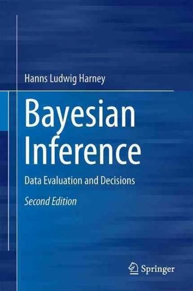 Bayesian Inference: Data Evaluation and Decisions