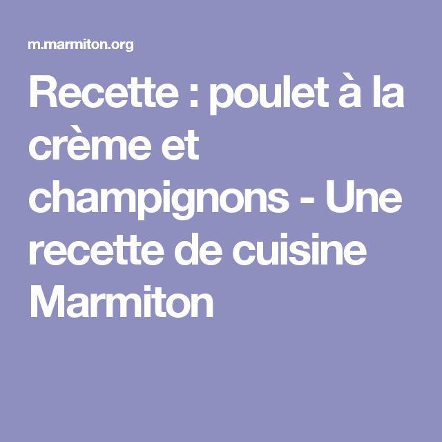 Recette : poulet à la crème et champignons - Une recette de cuisine Marmiton