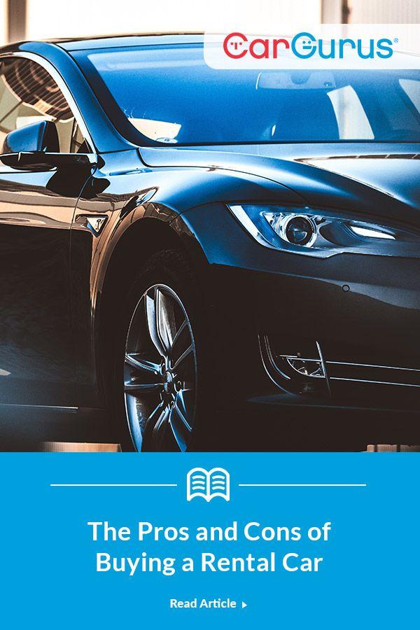 The Pros And Cons Of Buying A Rental Car Car Rental Car Car Shop