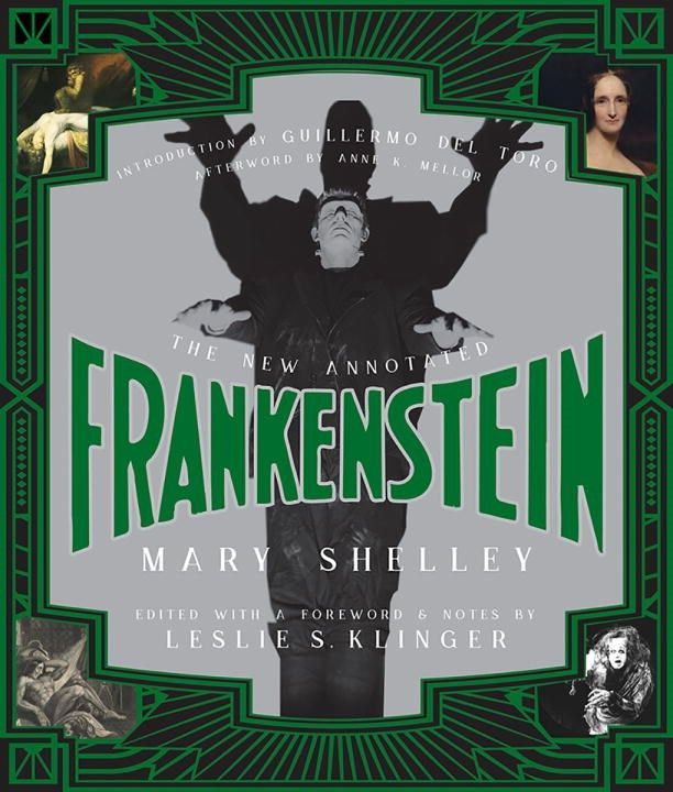 The New Annotated Frankenstein By Mary Shelley Edited Leslie S Klinger Autumn