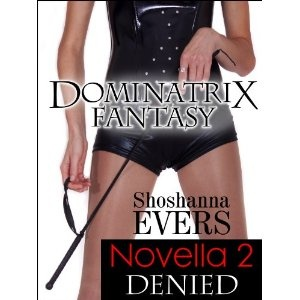 DENIED, a FemDom BDSM Erotica Novella 2 (Dominatrix Fantasy Series) (Kindle Edition)  http://freegiftcard.skincaree.com/tag.php?p=B007JCNE1E  B007JCNE1E