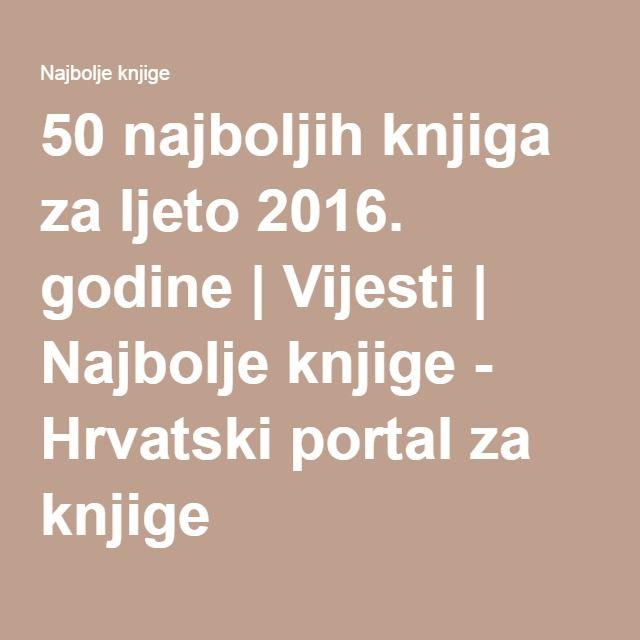 50 najboljih knjiga za ljeto 2016. godine   Vijesti   Najbolje knjige - Hrvatski portal za knjige