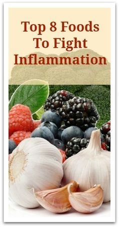 Top 8 Foods To Fight Inflammation