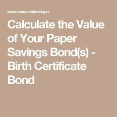 Calculate the Value of Your Paper Savings Bond(s) - Birth Certificate Bond