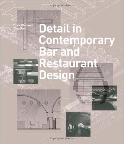Detail in Contemporary Bar and Restaurant Design (Detailing for Interior Design): Amazon.co.uk: Drew Plunkett, Olga Reid: 0001780670605: Books