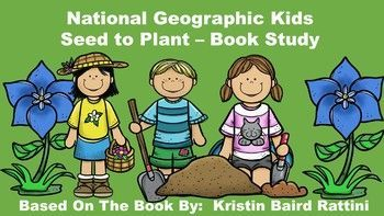 National Geographic Kids Seed to Plant - Book Study.  This pack includes:  an anticipation guide, review quiz, glossary page, vocabulary review, table of contents activity, word cards, and plant writing paper.