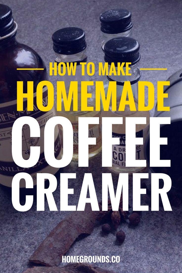 How To Make Homemade Coffee Creamer Homemade Coffee Homemade Coffee Creamer Coffee Creamer