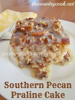 Southern Pecan Praline Cake with Butter Sauce.....NOT from scratch. Im not good at making things from scratch anyways.
