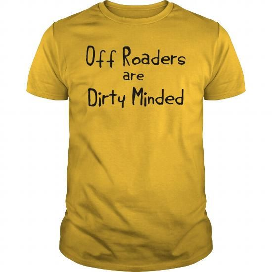 OFF ROADERS ARE DIRTY MINDED T-SHIRTS, HOODIES, SWEATSHIRT (19$ ==► Shopping Now)
