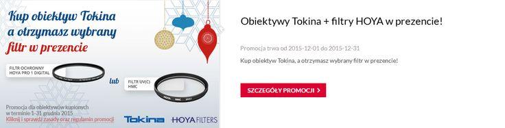 Kup obiektyw Tokina, a filtr Hoya otrzymasz w prezencie!