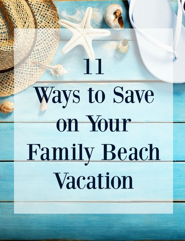 If you want to plan a great family beach vacation and save money while doing it, check out these 11 Ways to Save On Your Family Beach Vacation!