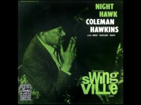 Coleman hawkins reign during the harlem