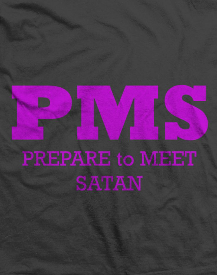 PMS Funny Shirt