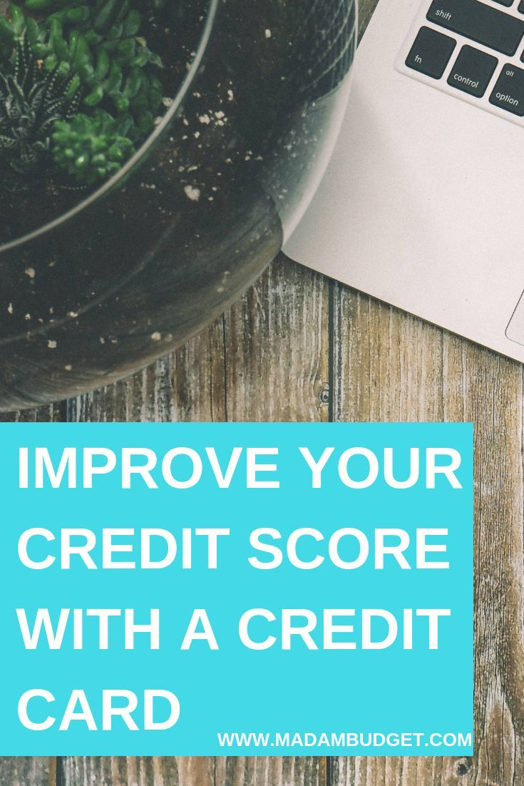 How To Simply Use A Credit Card To Improve Your Credit Score | Madam Budget
