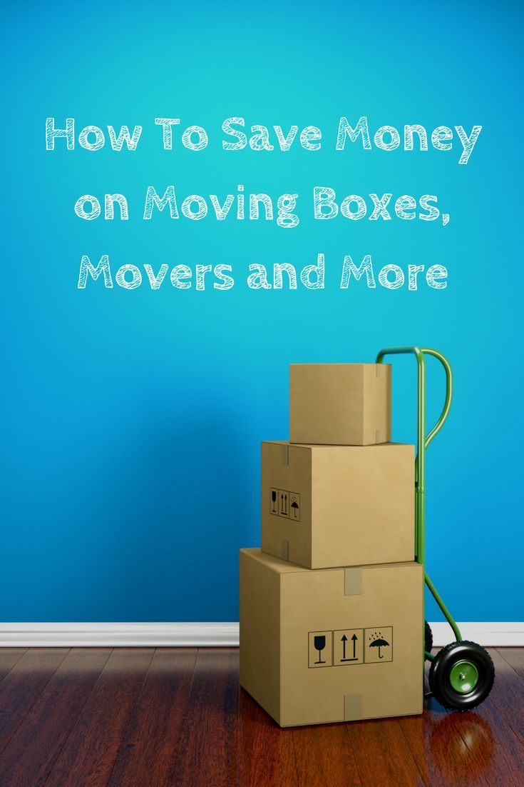 #Savemoney on moving! Here's how to get deals on movers, cheap #movingboxes and more. #moving