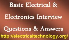Basic Electrical & Electronics Interview Questions & Answers Electrical & Electronics Interview Questions/Answers Electrical & Electronics Notes & Articles