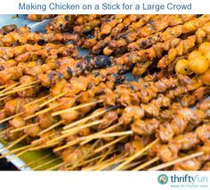 This guide is about making chicken on a stick for a large crowd. Preparing food for a large group can present challenges.
