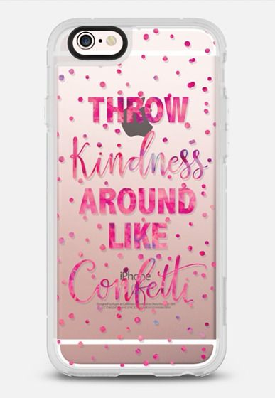Throw Kindness Around Like Confetti - Pink Watercolor iPhone 6s case by RubyRidgeStudios | Casetify
