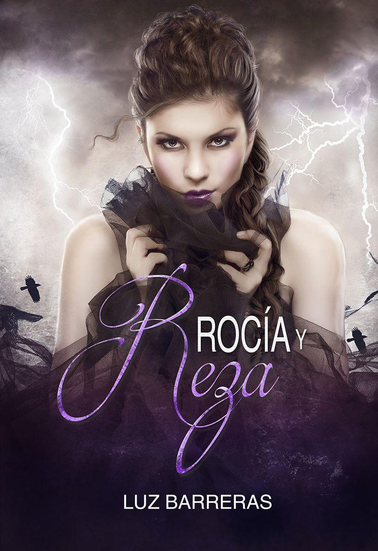 Rocía y Reza de Luz Barreras. Libro autoconclusivo.