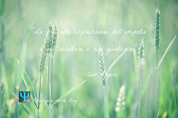 """""""La più alta espressione dell'empatia è nell'accettare e non giudicare."""" Carl Rogers #Psicologia #PsicologicBlog #accettare #accettazione #citazione #giudicare #giudizio #empatia #erba #prato #campo #spighe #verde #spiga #Rogers #CarlRogers"""