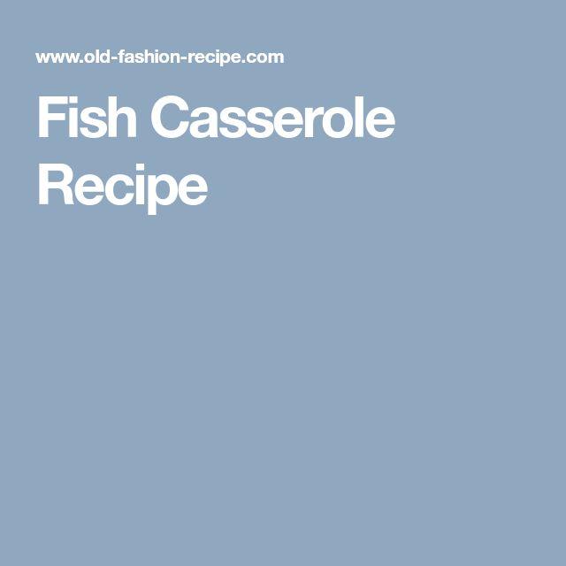 Fish Casserole Recipe