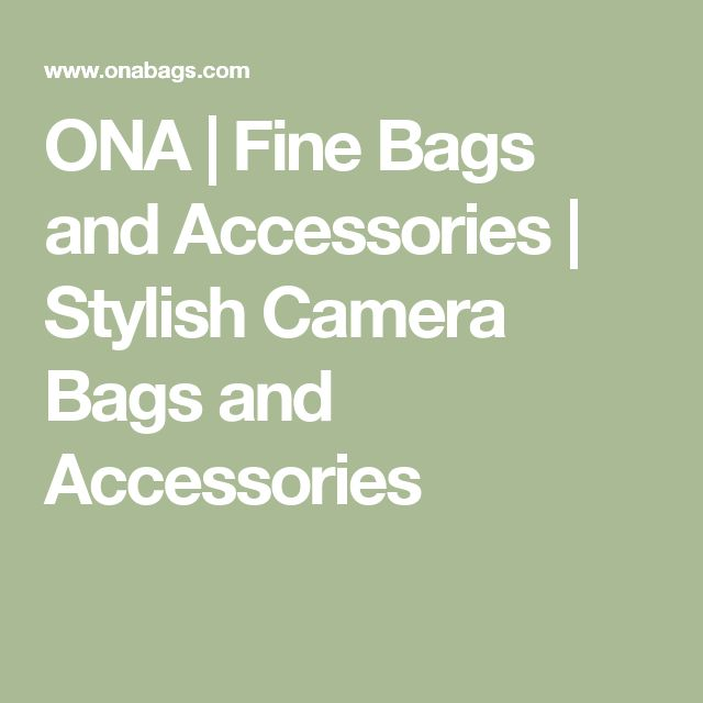 ONA |  Fine Bags and Accessories | Stylish Camera Bags and Accessories