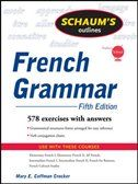 Schaum's Outline of French Grammar, 5ed - Intermediate French Grammar Exercises and Answers - For self improvement