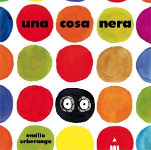 UNA COSA NERA di Emilio Urberuaga. Albo illustrato.