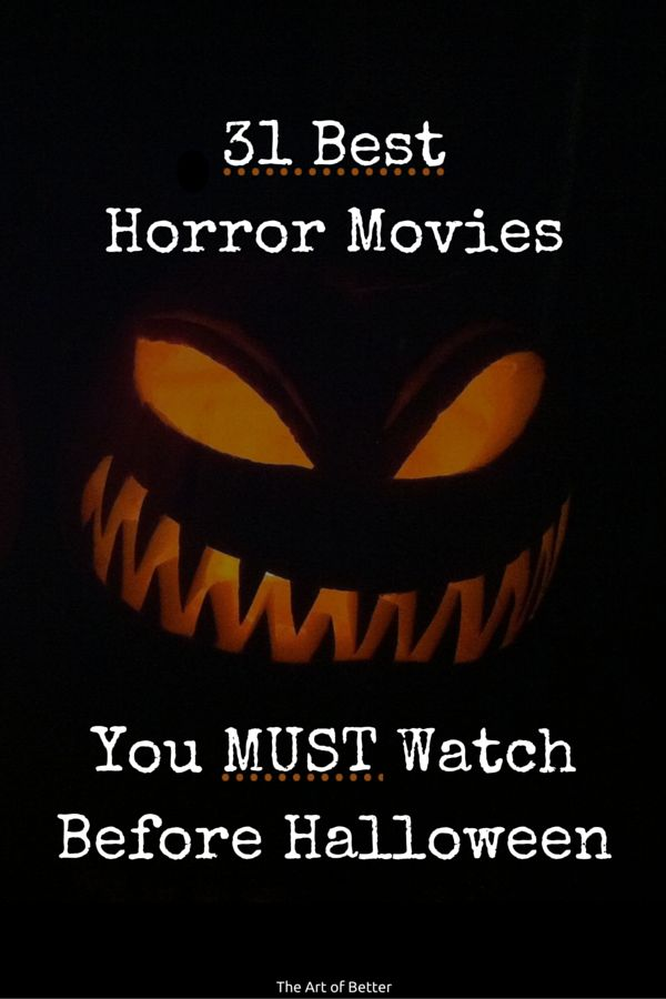 31 Best Horror Movies To Watch Before Halloween - I put together my best list of horror movies for you, one for each day in October. No purist pretense here!