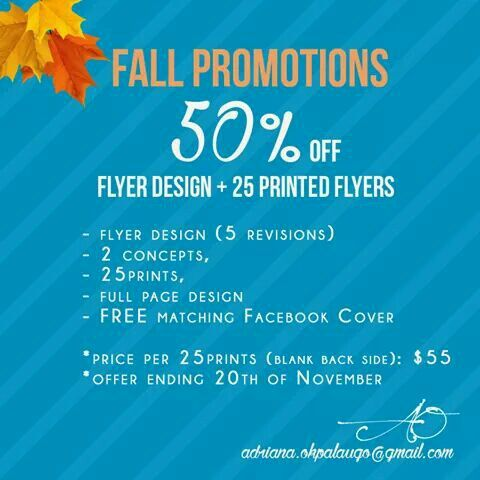 FALL OFFER design Get a flyer design at 50% off total amount +25 prints Order now and get a #FREE Facebook Cover to announce your event!  Ending November 20th!  Email at : adriana.okpalaugo@gmail.com #flyer #design #offer #flyerdesign #advertise #fullpage #graphicdesign #add #banner #advert #facebook #timeline #facebookcover #facebookbanner #event #marketing #branding #fall #designofffer #discount #november