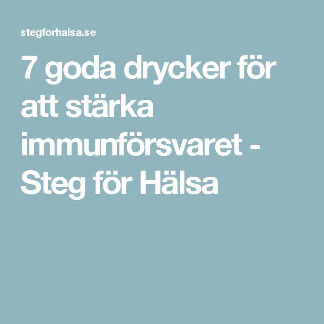 7 goda drycker för att stärka immunförsvaret - Steg för Hälsa
