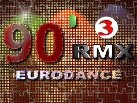 RMX 90`s Eurodance 3