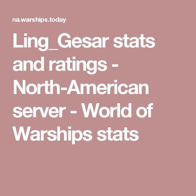 Ling_Gesar stats and ratings - North-American server - World of Warships stats