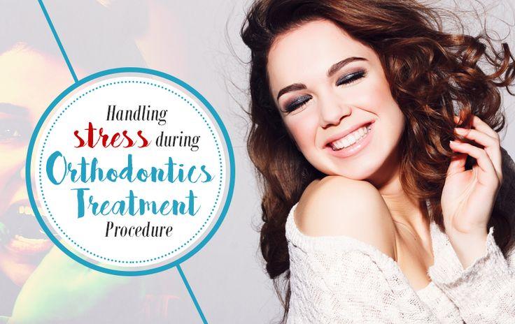 Handling Stress during Orthodontics Treatment Procedure | Bravelily Read more @ http://bravelily.com/blog-post/handling-stress-orthodontics-treatment-procedure/ #Bravelily #Healthblog #Orthodontics #Dentistry