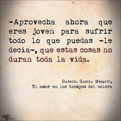 Frase de El libro El amor en los tiempos del cólera de García Márquez