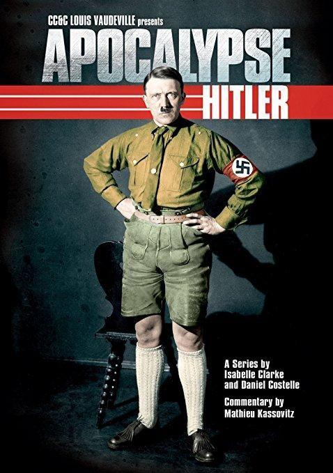 Mathieu Kassovitz (Narrator) & Isabelle Clarke & Daniel Costelle-Apocalypse Hitler