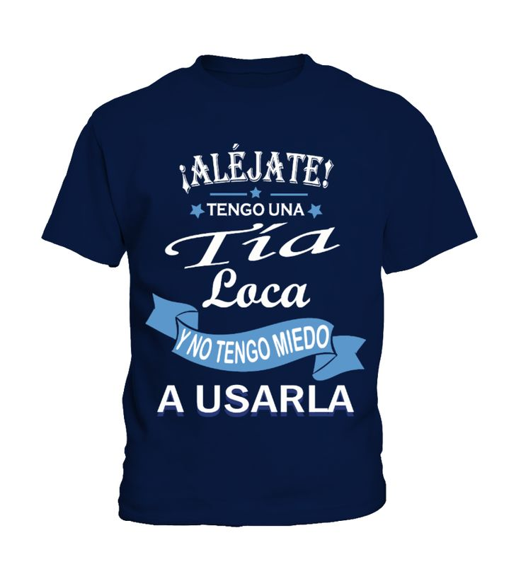 Tía Loca!  #nephew #nephewshirts #giftfornephew #niece #nieceshirts #giftforniece #family #hoodie #ideas #image #photo #shirt #tshirt #sweatshirt #tee #gift #perfectgift #birthday #Christmas