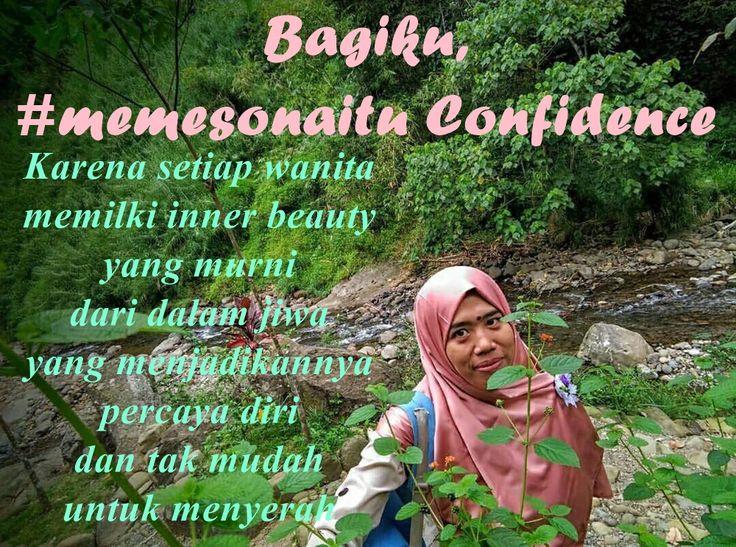 #MemesonaItu Confidence, Percaya Diri, Bagiku #MemesonaItuConfidence