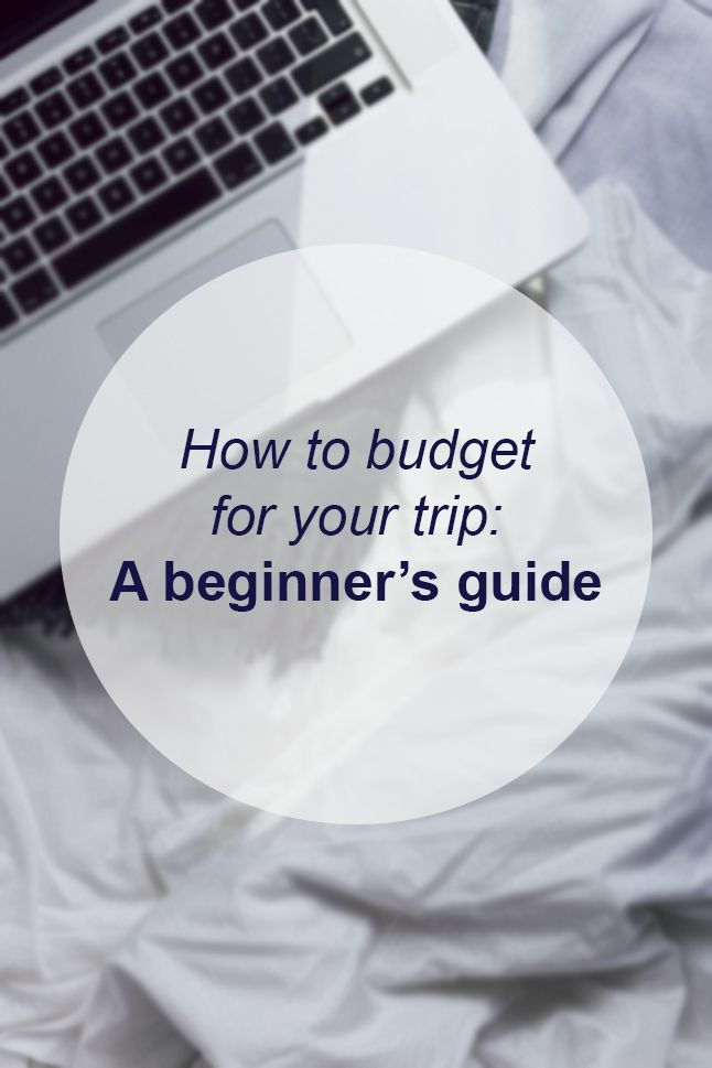 How to budget for your trip: A beginner's guide // Miss Sweet Nothings