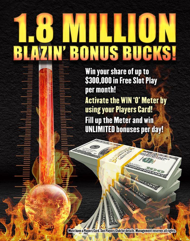 Blazin Bonus Bucks at Boomtown Casino Hotel! Win your share of up to $300,000 in Free SlotPlay per month!