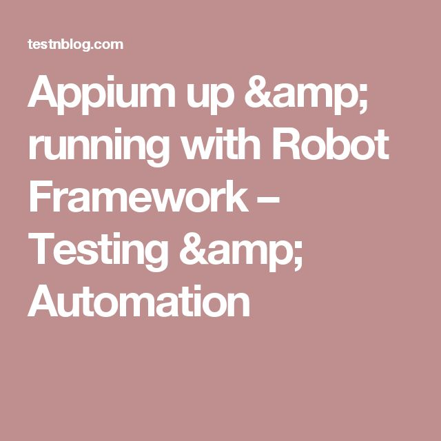 Appium up & running with Robot Framework – Testing & Automation