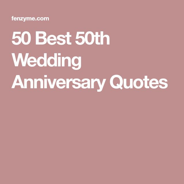 50th Wedding Anniversary Quotes: Best 25+ Anniversary Quotes Ideas On Pinterest