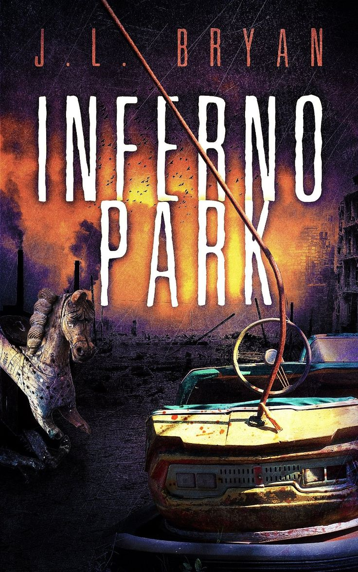 Download Inferno Park, The Terrifying Novel By Jl Bryan, Free For A Limited  Time