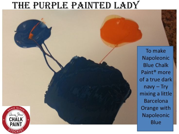 6 Nap blue 1 Barcelona orange 2 Graphite The Purple Painted Lady Custom  color recipe making navy darker Chalk Paint annie sloan
