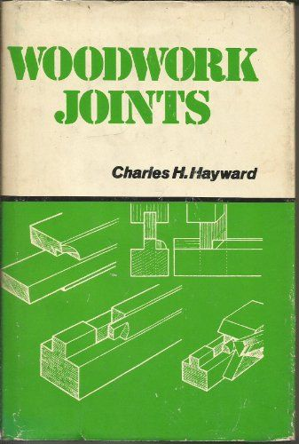 Woodwork Joints Charles Hayward Free Download PDF ...
