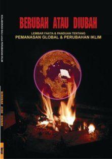 Berubah atau Diubah: Lembar Fakta dan Panduan Tentang Pemanasan Global dan Perubahan Iklim | insistpress